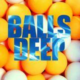 Balls Deep 03
