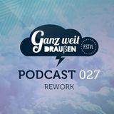 GWD Podcast 027 - Rework 12-02-2016