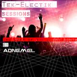 Tek-Electik Sessions 002 (The Best Of EDM 2015) (Compiled & Mixed By Adnemel)