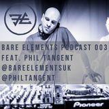 Bare Elements Podcast 003 Ft. Phil Tangent [Nov 2016]