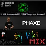 Dj Siki  Represents MIX (PHAXE Songs and Remixes)