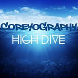 COREYOGRAPHY | HIGH DIVE