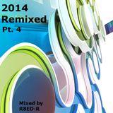 R8ED-R - 2014 Remixed Pt.4