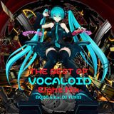 THE BEST OF VOCALOID -Eight Mix- DJ YUЯ!ᗩ