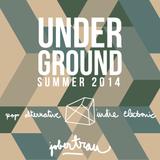 Underground @ Summer 2014 [electronic-pop-indie-alternative]