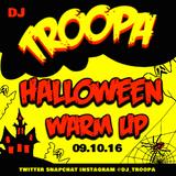 DJ TROOPA HALLOWEEN WARM UP 2016
