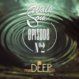 Walk Soul | Episode N°2