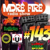 More Fire Radio Show #143 Week of May 28th 2017 with Crossfire from Unity Sound
