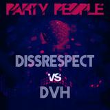 DissRespect VS DvH - Party People