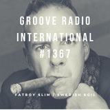 Groove Radio Intl #1367: Fatboy Slim / Swedish Egil