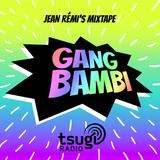 Gang Bambi mixtape for Tsugi Radio — 27/06/19