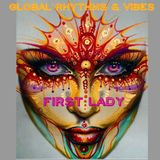 GLOBAL RHYTHMS & VIBES - FIRST LADY