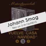 Johann Smog@Metro Dance Club Nochevieja 2013