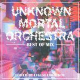UNKNOWN MORTAL ORCHESTRA MIX- EDITED BY EVGENI CHERTKOV