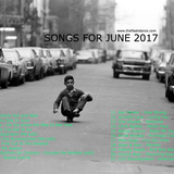 SONGS FOR JUNE 2017