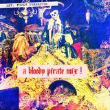 A Bloody Pirate Mix !