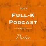 Full-K Podcast 017 - Pastee