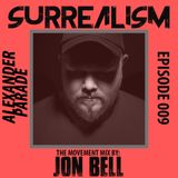 Alexander Parade Presents: Surrealism - Episode 009 - Movement mix by Jon Bell