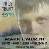 Focus Trance Sessions™ ➢ Special Guest : MARK EWORTH