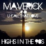Maverick and U Call That Love - Highs in the 90s