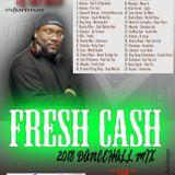 DJ Artman - Fresh Cash 2018 Dancehall Mix (raw)