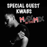 Max In The Mix! Kwabs is my special guest!!!