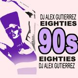 Eighties 90s Eighties DJ Alex Gutierrez