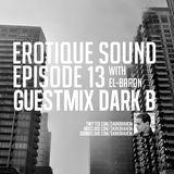 Erotique Sound Ep 13 (Guest Mix Dark B)