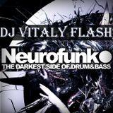 DJ Vitaly Flash - Neurofunk Drum & Bass Mix