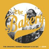THE ORIGINAL BAKERY PODCAST # 015 BY J - ZEUS