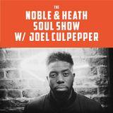 The Noble & Heath Soul Show w/ Joel Culpepper - 24/09/2018