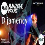 D'JAMENCY_Amazone Podcast #62 @ Fnoob Techno Radio_UK_October 2016