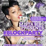 Mista Bibs - #BlockParty Episode 5 (R&B and Hip Hop)
