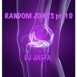 Random Joints pt.10