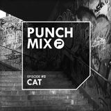 PunchMix Episode #2 - Cat [Guestmix]