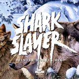 Sharkslayer - Winter Wolves Mix