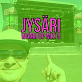 JYSÄRI 2016 - Warm Up Mix 5