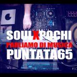 SOULXPOCHI Show65  – PARLIAMO DI MUSICA - #Nukleo 12062017
