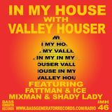 In My House 46 With Valley Houser Feat. Fattman & Ice + Mixman & Shady Lady