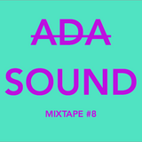 ADA SOUND - MIXTAPE #8