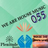We Are House Music 055