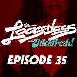 THE LOOSENESS with NICKFRESH - Episode #35 - 04/18/2018