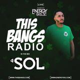 This Bangs Radio with DJ Sol 03.17.18
