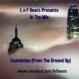 L n F Beats - Foundation (From The Ground Up)