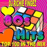 DJ Richie Fingez - 80's Hits Top 100 In The Mix (Section The 80's Part 5)