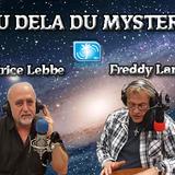 AU DELÀ DU MYSTÈRE AVEC FREDDY LAMBERT ET PATRICE LEBBE - 06/04/2018