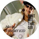 Don't Mix That Vol. 19 Mixed by Tommy Kid For DON'T WATCH THAT TV