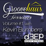 Groovehaus Sessions Vol. 1 with Kevin Bumpers on D3EP Radio Network