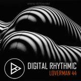 Digital Rhythmic - Loverman_44 (KissFM 2.0 Radio Show)