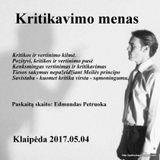 Kritikavimo menas Klaipėda 2017.05.04